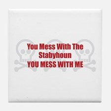Mess With Staby Tile Coaster