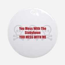 Mess With Staby Ornament (Round)