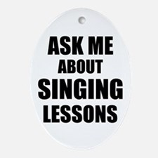 Ask me about Singing lessons Ornament (Oval)