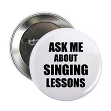 """Ask me about Singing lessons 2.25"""" Button (10 pack"""