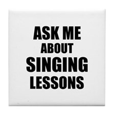 Ask me about Singing lessons Tile Coaster