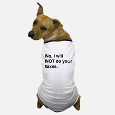 Do your own taxes Dog T-Shirt