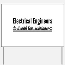 Electrical engineers resistance Yard Sign