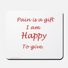 Give the gift of Pain Mousepad