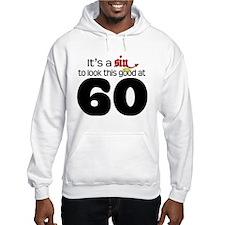 Look Good 60 Birthday Hoodie