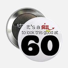 "Look Good 60 Birthday 2.25"" Button"