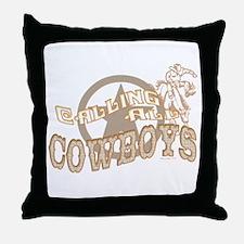 Calling all Cowboys Throw Pillow
