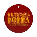 Who's Your Poppa Ornament (Round)