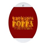 Who's Your Poppa Oval Ornament
