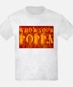 Who's Your Poppa T-Shirt