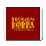 Who's Your Poppa Mousepad