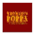 Who's Your Poppa Tile Coaster