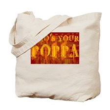 Who's Your Poppa Tote Bag