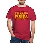 Who's Your Poppa Dark T-Shirt