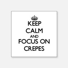 Keep Calm and focus on Crepes Sticker