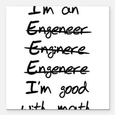 "Engineer misspelling Square Car Magnet 3"" x 3"""