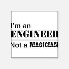 Engineer, not magician Sticker