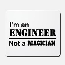 Engineer, not magician Mousepad