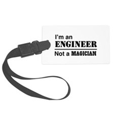 Engineer, not magician Luggage Tag