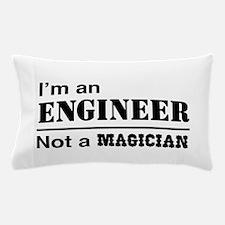 Engineer, not magician Pillow Case