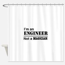 Engineer, not magician Shower Curtain