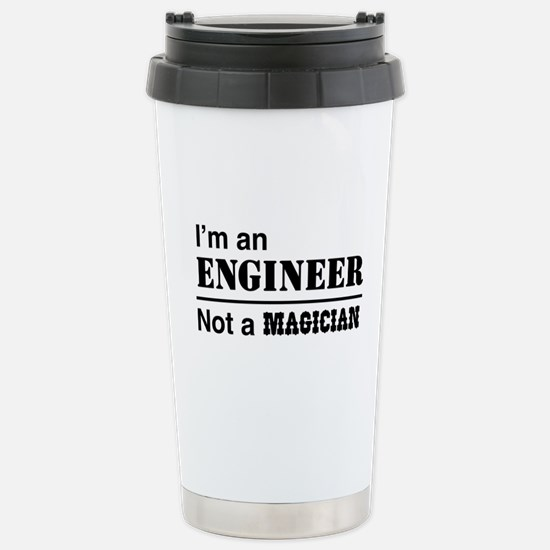 Engineer, not magician Travel Mug
