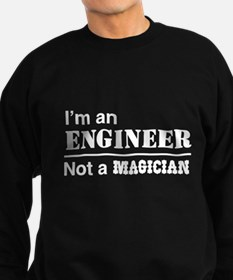Engineer, not magician Sweatshirt