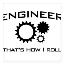 """Engineer that's how I roll Square Car Magnet 3"""" x"""