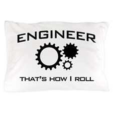 Engineer that's how I roll Pillow Case