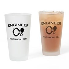 Engineer that's how I roll Drinking Glass