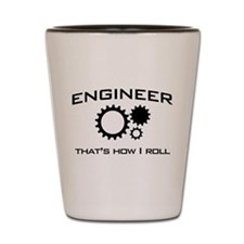Engineer that's how I roll Shot Glass