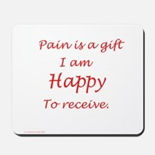 Happy to receive pain Mousepad
