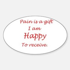 Happy to receive pain Oval Decal