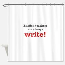 English teachers always write Shower Curtain