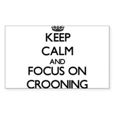 Keep Calm and focus on Crooning Decal