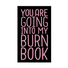 You Are Going Into My Burn Book Decal