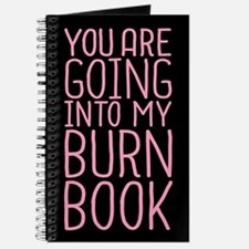 You Are Going Into My Burn Book Journal