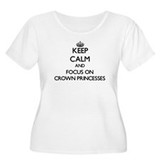 Keep Calm and focus on Crown Princesses Plus Size