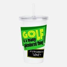 Golf-A Splendored Thing Acrylic Double-wall Tumble