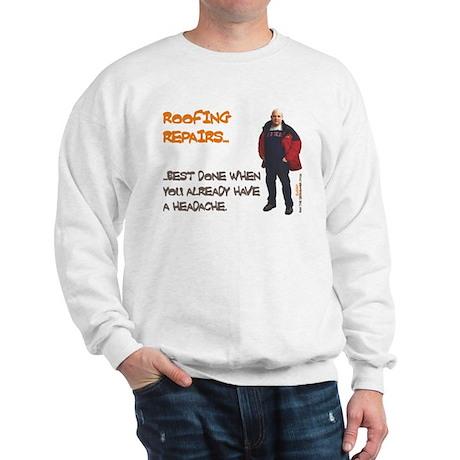 ROOFING REPAIRS Sweatshirt