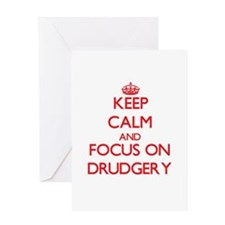 Keep Calm and focus on Drudgery Greeting Cards