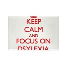 Keep Calm and focus on Dsylexia Magnets
