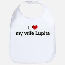 I Love my wife Lupita Bib