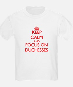 Keep Calm and focus on Duchesses T-Shirt