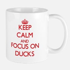 Keep Calm and focus on Ducks Mugs
