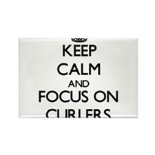Keep Calm and focus on Curlers Magnets