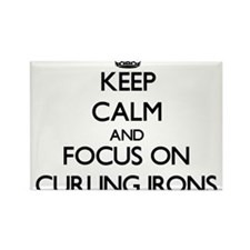 Keep Calm and focus on Curling Irons Magnets