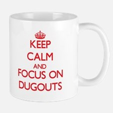 Keep Calm and focus on Dugouts Mugs