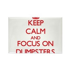 Keep Calm and focus on Dumpsters Magnets