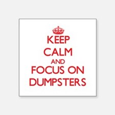 Keep Calm and focus on Dumpsters Sticker